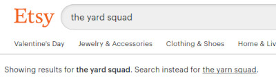 Etsy changed my search text from The Yarn Squad to The Yard Squad.